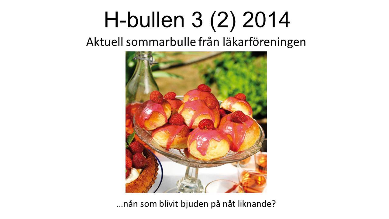 H-bullen 3 (2) 2014 Aktuell sommarbulle från läkarföreningen