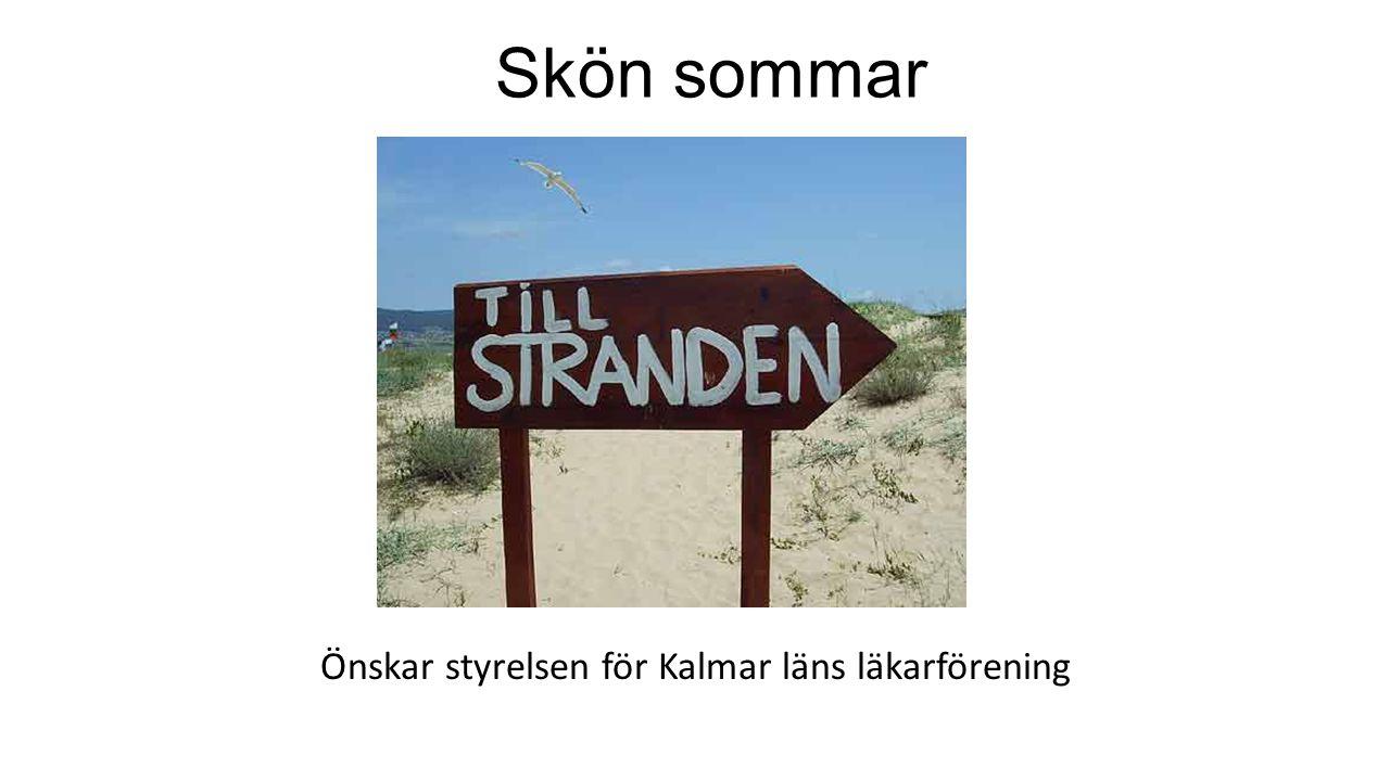 Önskar styrelsen för Kalmar läns läkarförening