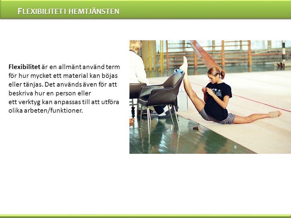 Flexibilitet i hemtjänsten