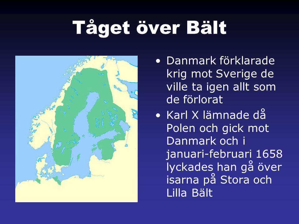 Tåget över Bält Danmark förklarade krig mot Sverige de ville ta igen allt som de förlorat.