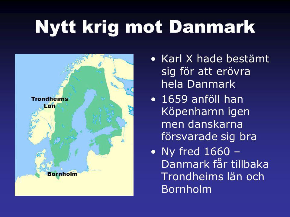 Nytt krig mot Danmark Karl X hade bestämt sig för att erövra hela Danmark. 1659 anföll han Köpenhamn igen men danskarna försvarade sig bra.