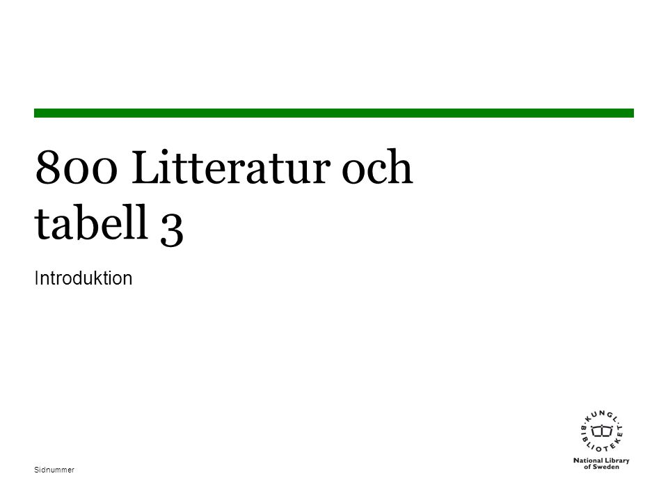 800 Litteratur och tabell 3 Introduktion