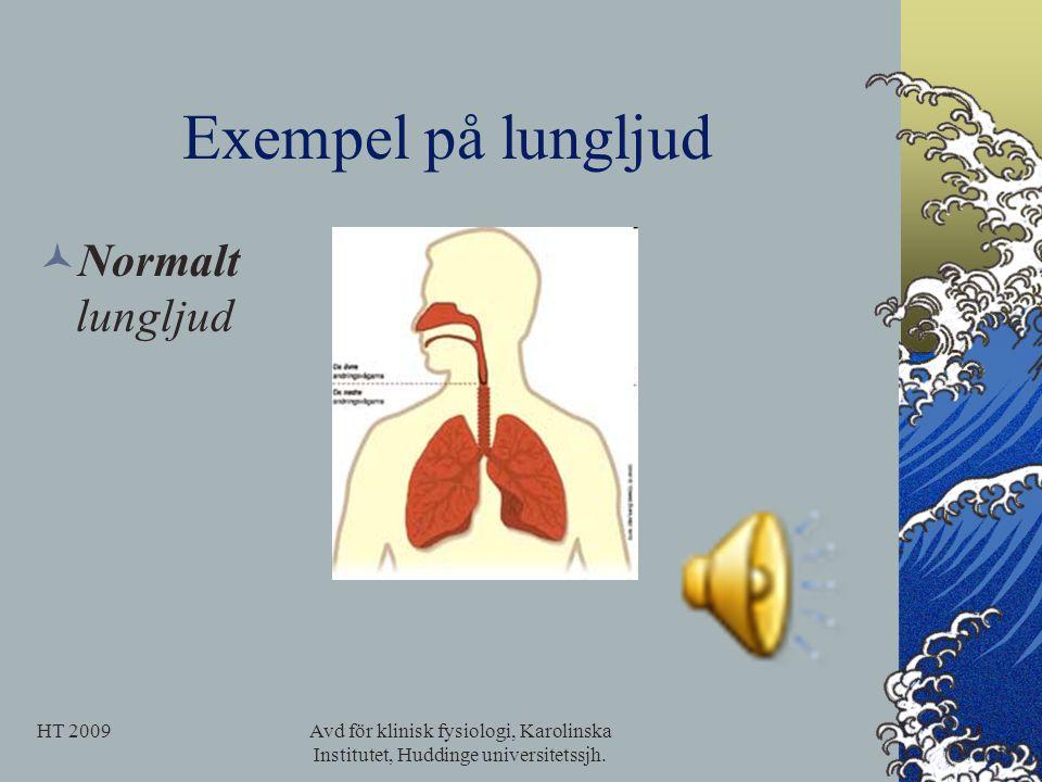 Exempel på lungljud Normalt lungljud HT 2009