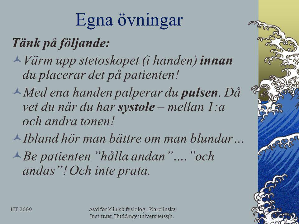 Egna övningar Tänk på följande: