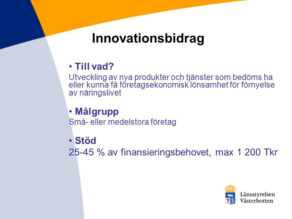 Innovationsbidrag Till vad Målgrupp Stöd