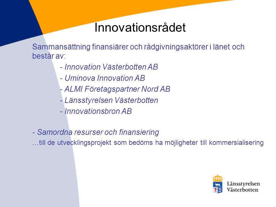 Innovationsrådet Sammansättning finansiärer och rådgivningsaktörer i länet och består av: - Innovation Västerbotten AB.