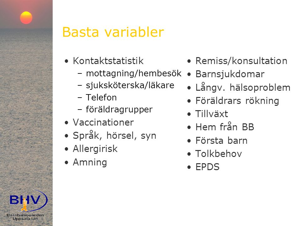 Basta variabler Kontaktstatistik Vaccinationer Språk, hörsel, syn