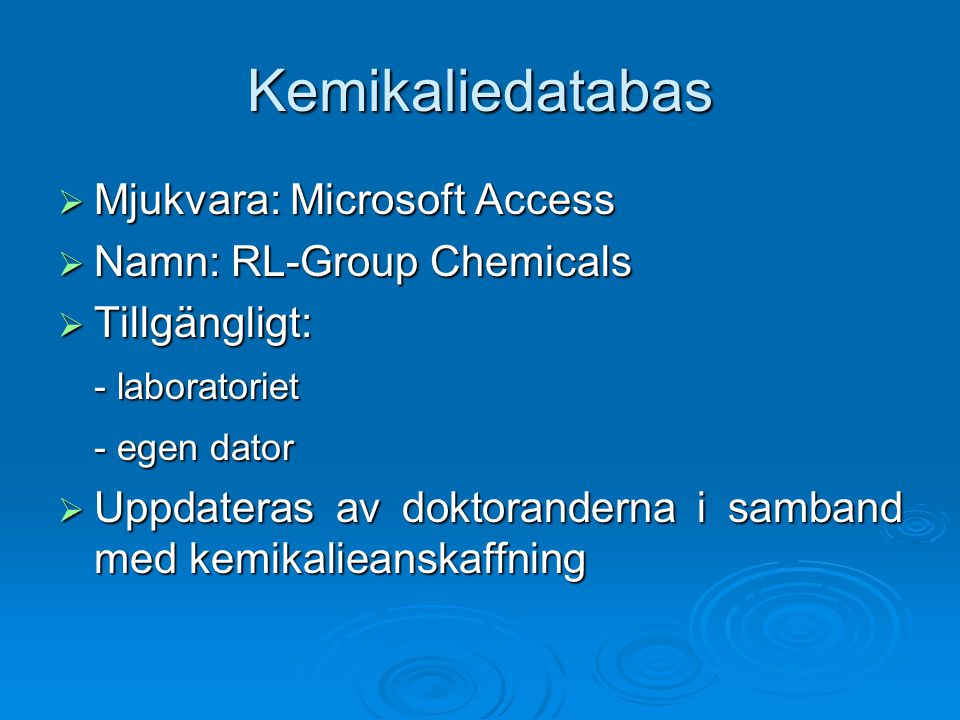 Kemikaliedatabas Mjukvara: Microsoft Access Namn: RL-Group Chemicals
