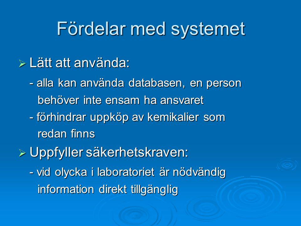 Fördelar med systemet Lätt att använda: