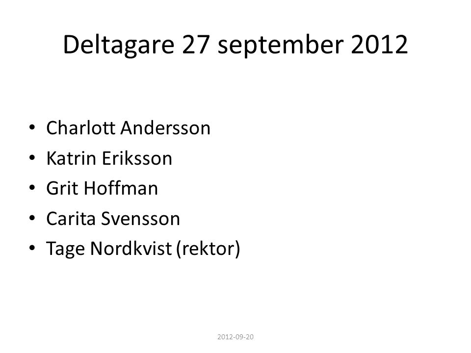 Deltagare 27 september 2012 Charlott Andersson Katrin Eriksson