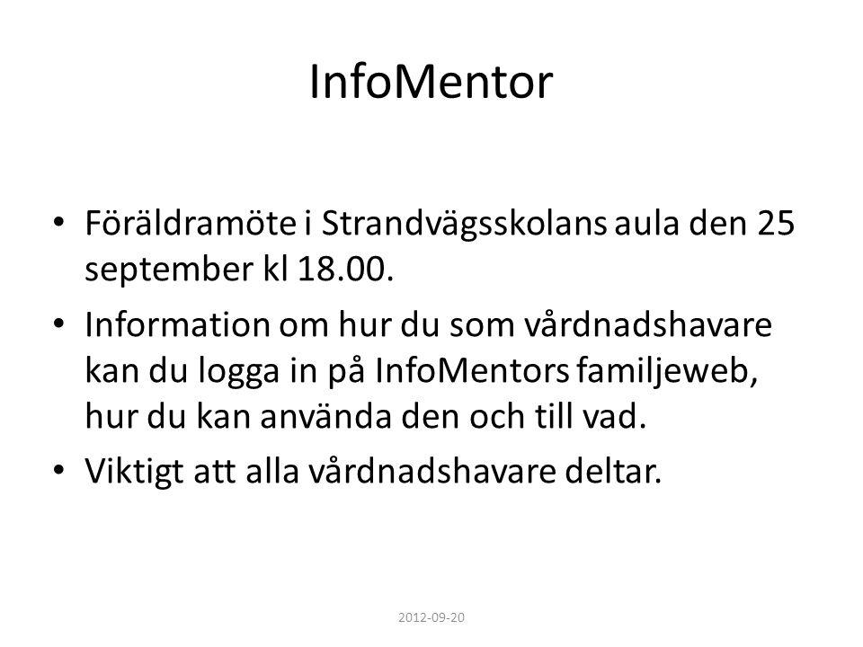 InfoMentor Föräldramöte i Strandvägsskolans aula den 25 september kl 18.00.