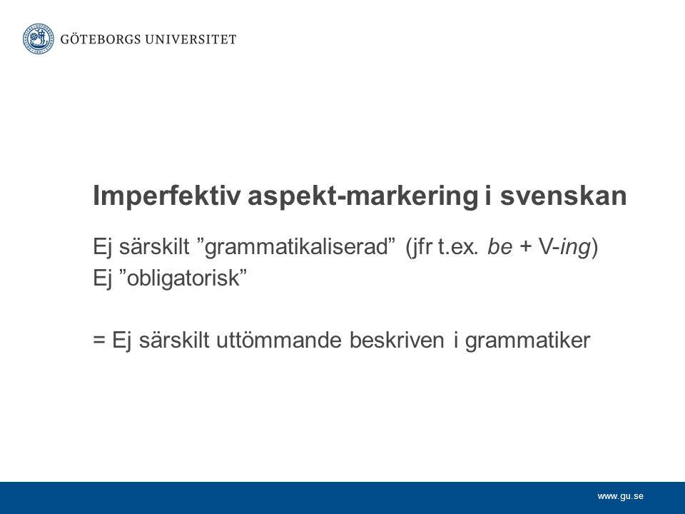 Imperfektiv aspekt-markering i svenskan