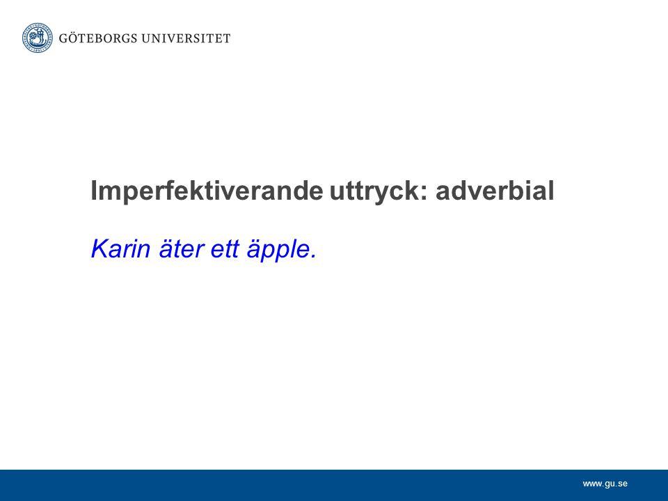 Imperfektiverande uttryck: adverbial