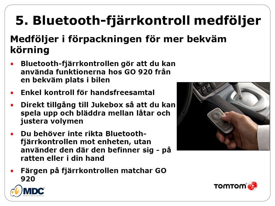 5. Bluetooth-fjärrkontroll medföljer