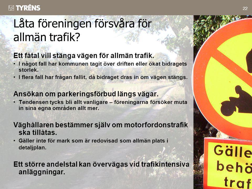 Låta föreningen försvåra för allmän trafik