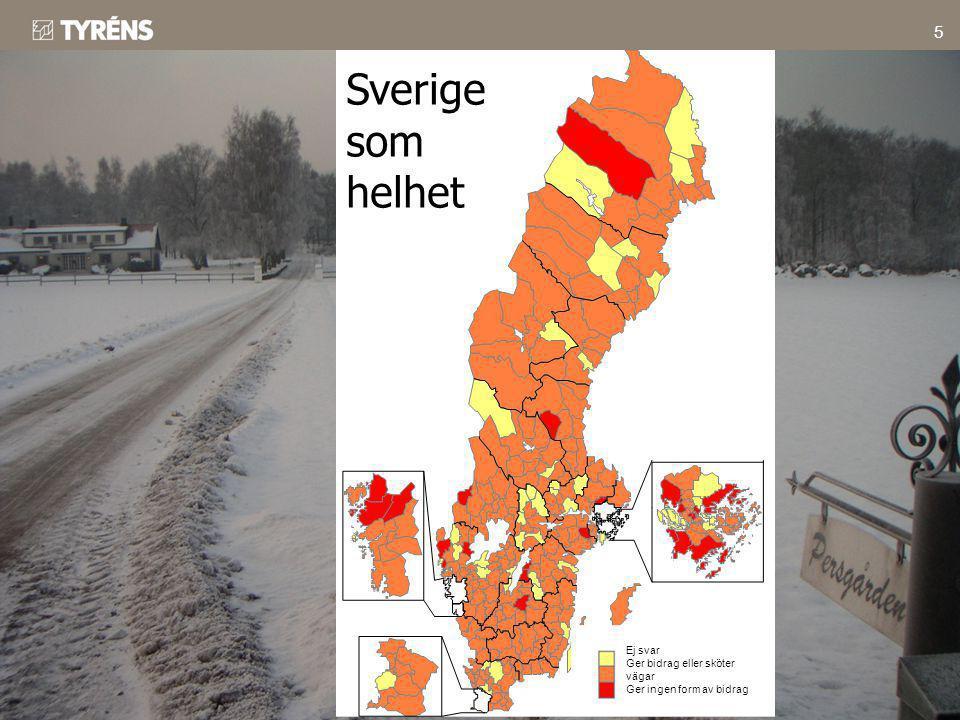 Sverige som helhet Ej svar Ger bidrag eller sköter vägar