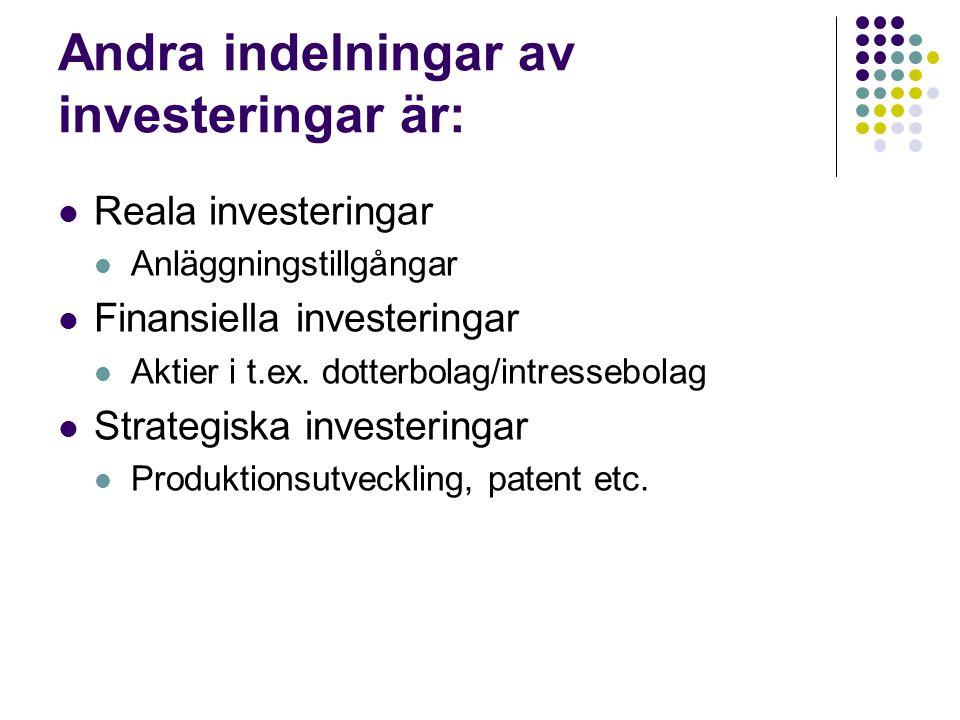 Andra indelningar av investeringar är: