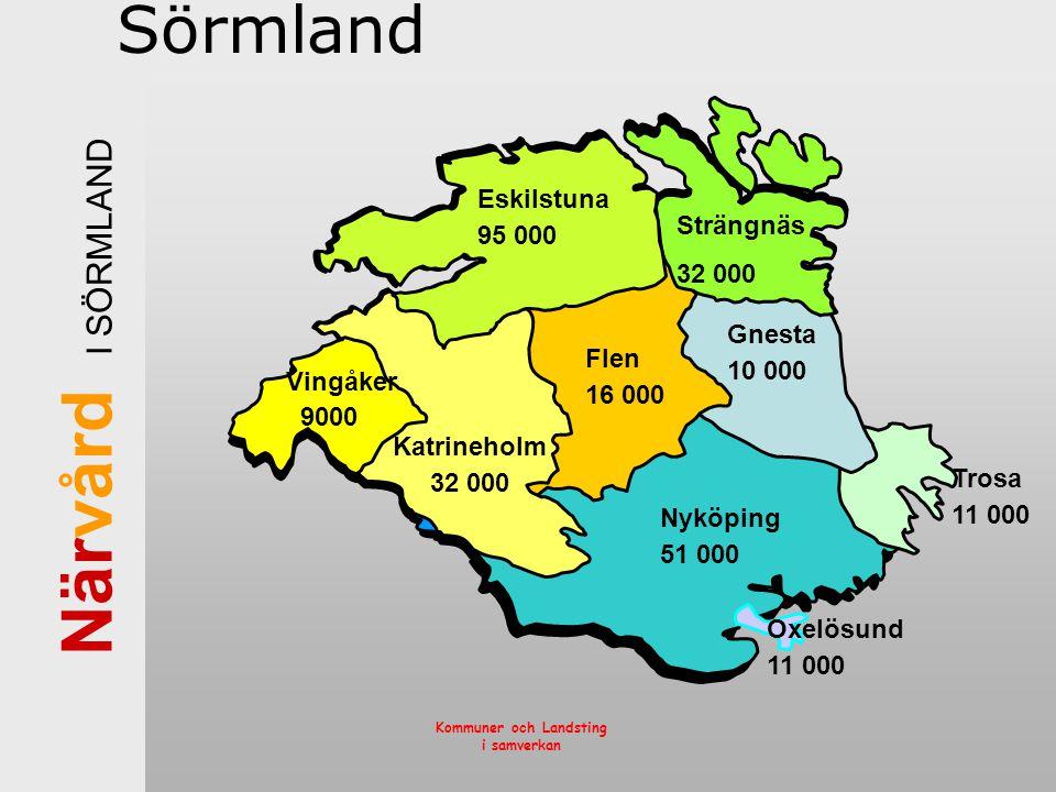 Sörmland Eskilstuna 95 000 Strängnäs 32 000 Gnesta 10 000 Flen 16 000