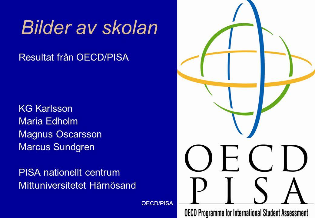 Bilder av skolan Resultat från OECD/PISA KG Karlsson Maria Edholm