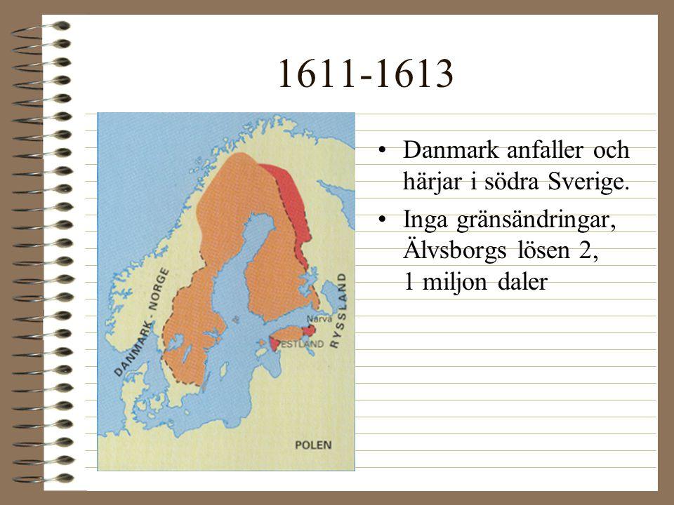 1611-1613 Danmark anfaller och härjar i södra Sverige.