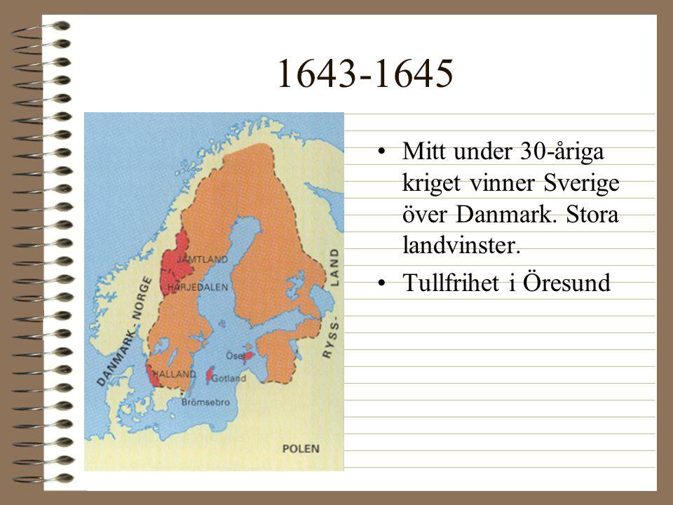 1643-1645 Mitt under 30-åriga kriget vinner Sverige över Danmark.