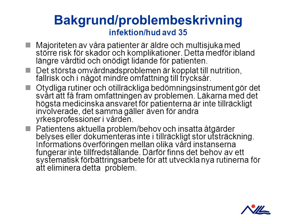 Bakgrund/problembeskrivning infektion/hud avd 35