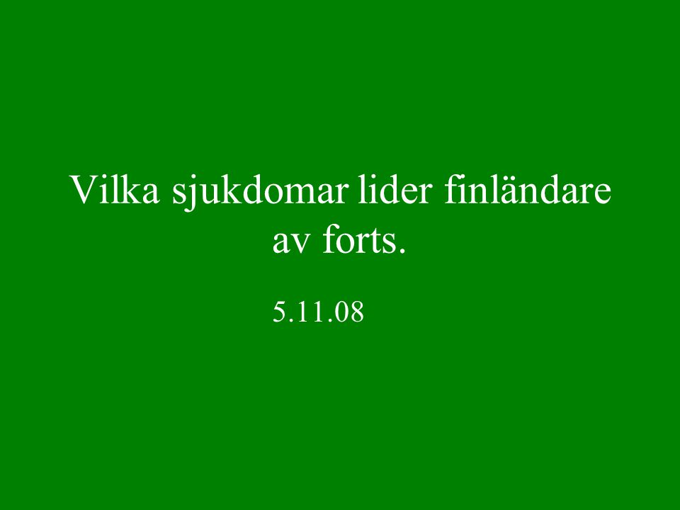 Vilka sjukdomar lider finländare av forts.