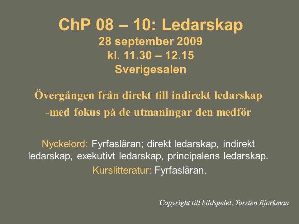 ChP 08 – 10: Ledarskap 28 september 2009 kl. 11. 30 – 12