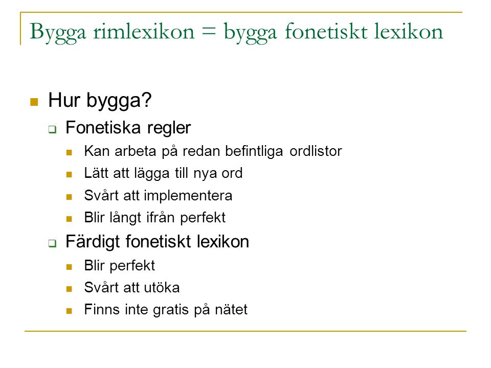Bygga rimlexikon = bygga fonetiskt lexikon