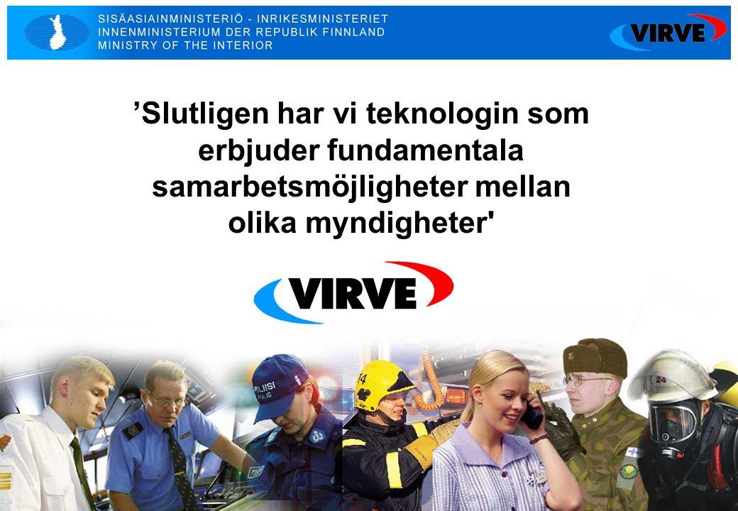 'Slutligen har vi teknologin som erbjuder fundamentala samarbetsmöjligheter mellan olika myndigheter