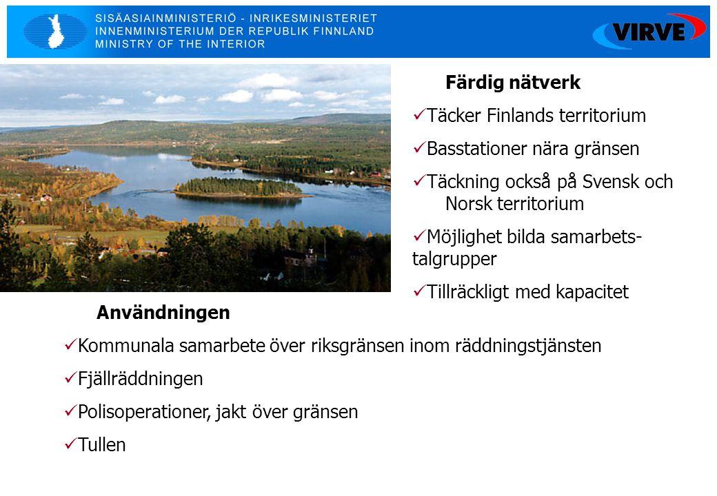 Färdig nätverk Täcker Finlands territorium. Basstationer nära gränsen. Täckning också på Svensk och Norsk territorium.