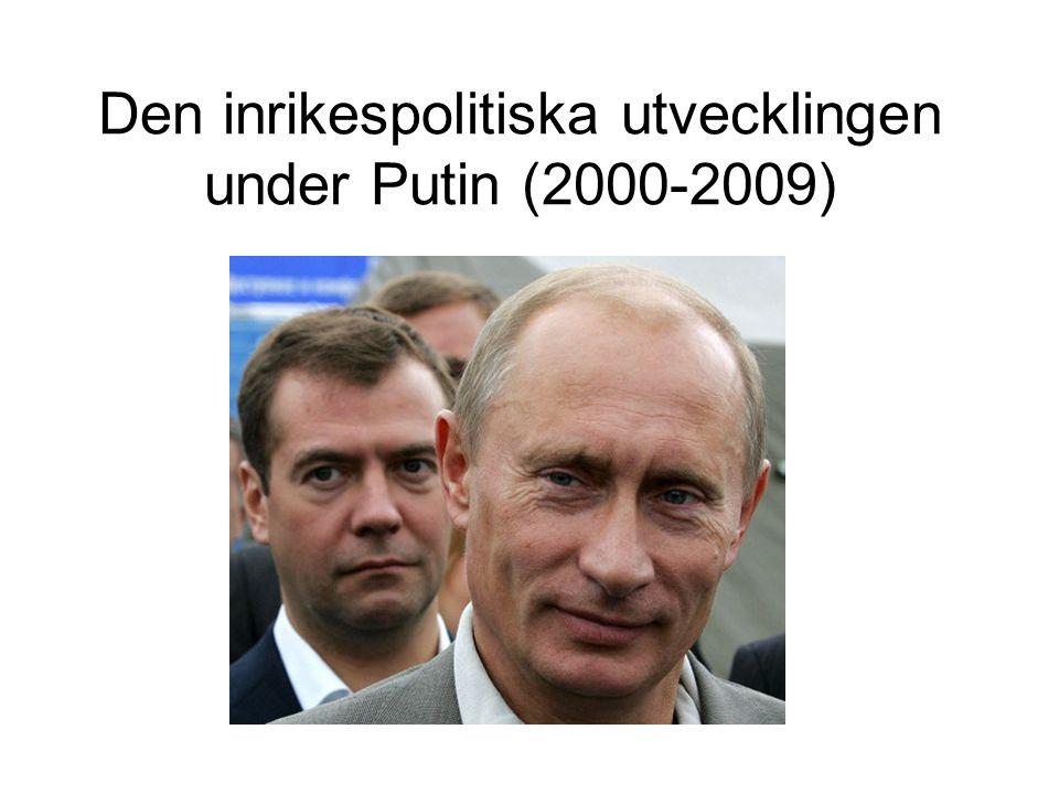 Den inrikespolitiska utvecklingen under Putin (2000-2009)