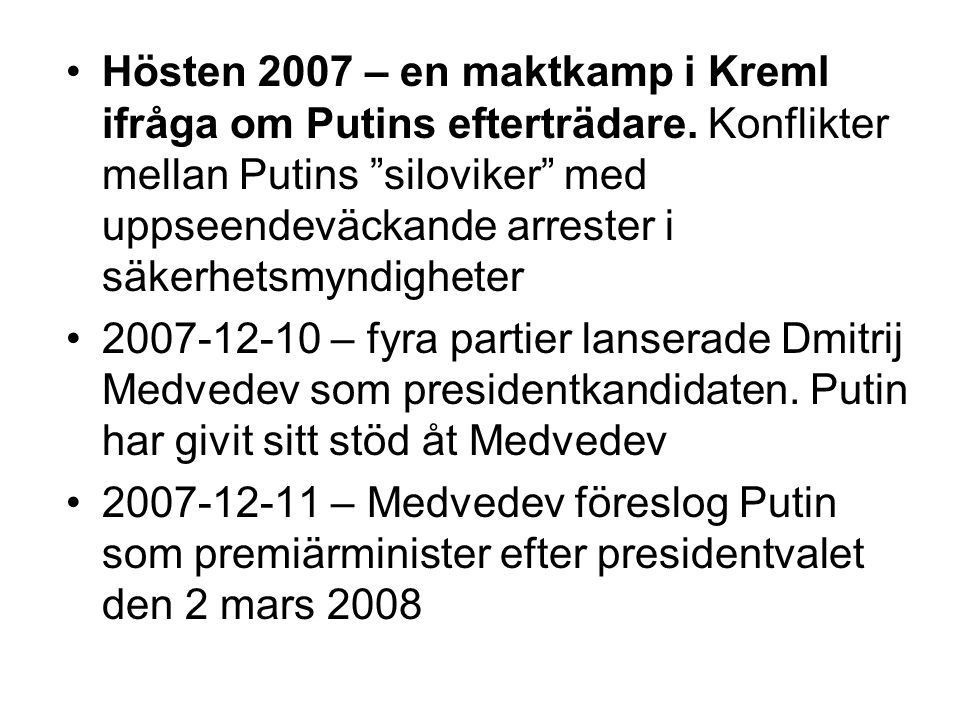 Hösten 2007 – en maktkamp i Kreml ifråga om Putins efterträdare