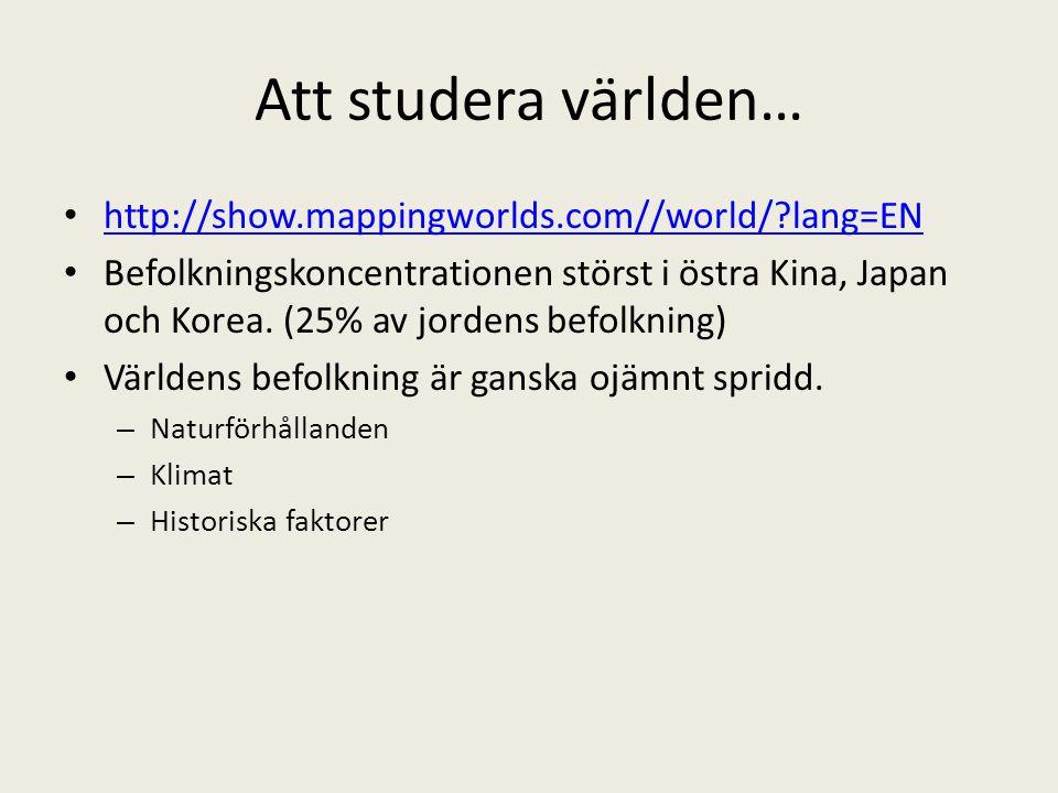 Att studera världen… http://show.mappingworlds.com//world/ lang=EN