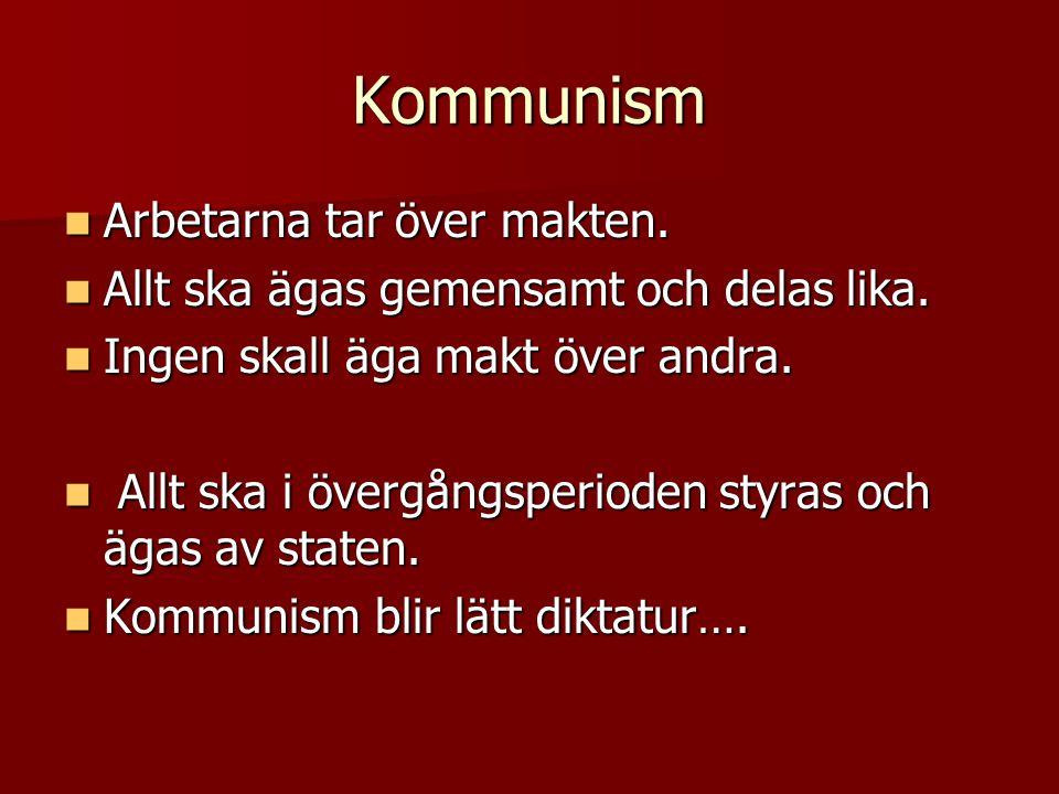Kommunism Arbetarna tar över makten.