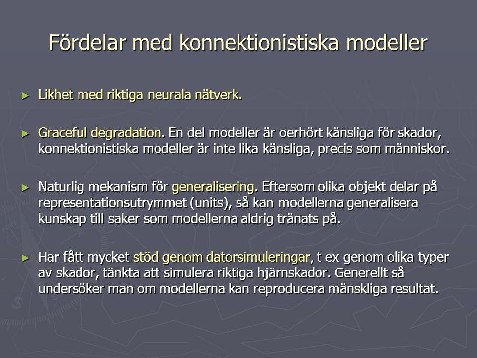 Fördelar med konnektionistiska modeller