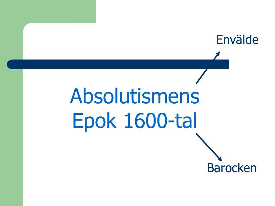 Envälde Absolutismens Epok 1600-tal Barocken