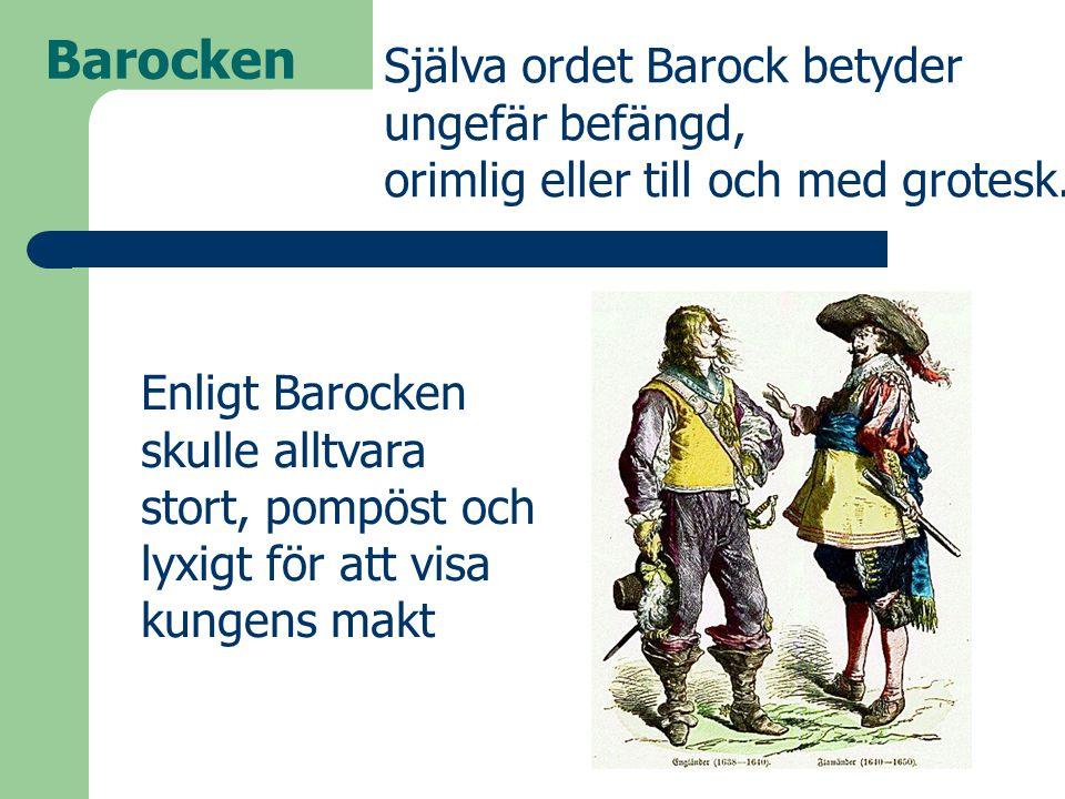 Barocken Själva ordet Barock betyder ungefär befängd,
