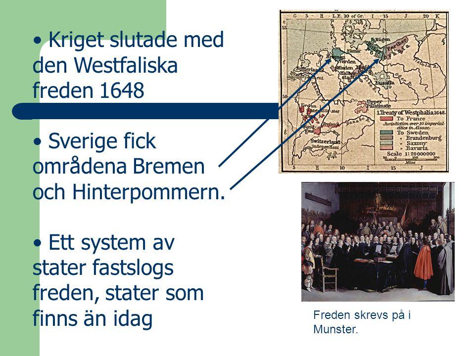 Kriget slutade med den Westfaliska freden 1648