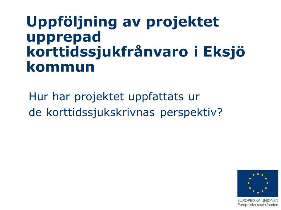 Uppföljning av projektet upprepad korttidssjukfrånvaro i Eksjö kommun