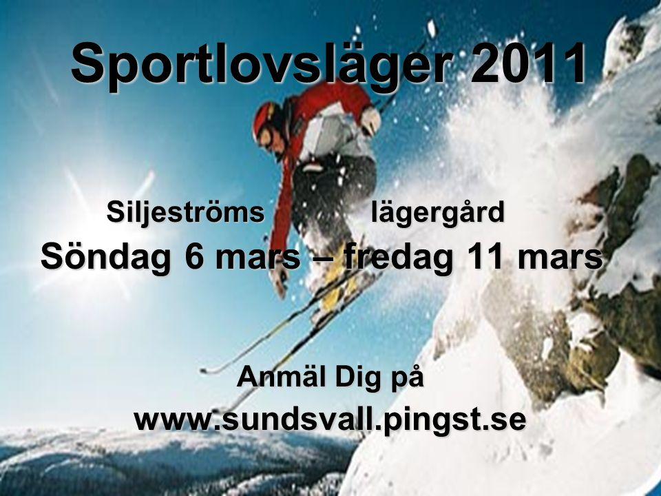 Sportlovsläger 2011 Söndag 6 mars – fredag 11 mars