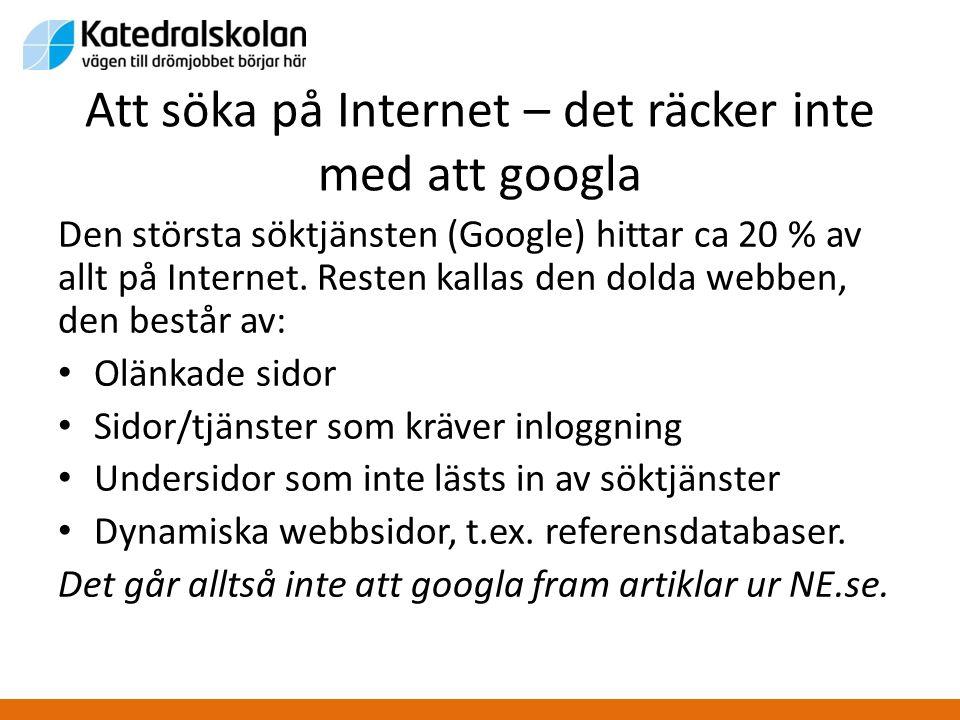 Att söka på Internet – det räcker inte med att googla