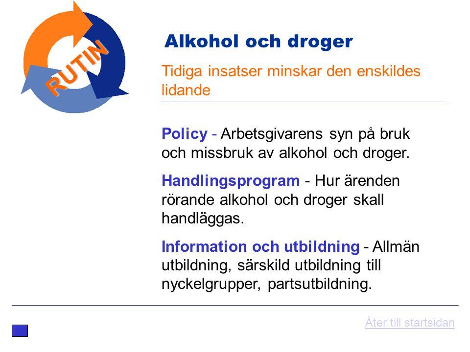 RUTIN Alkohol och droger Tidiga insatser minskar den enskildes lidande