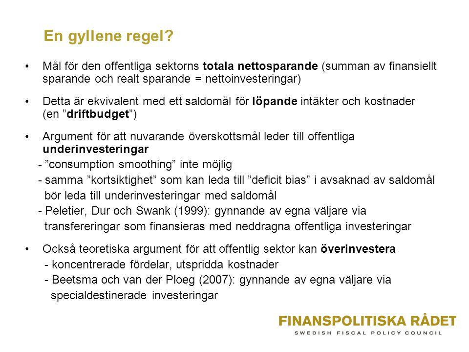 En gyllene regel Mål för den offentliga sektorns totala nettosparande (summan av finansiellt sparande och realt sparande = nettoinvesteringar)