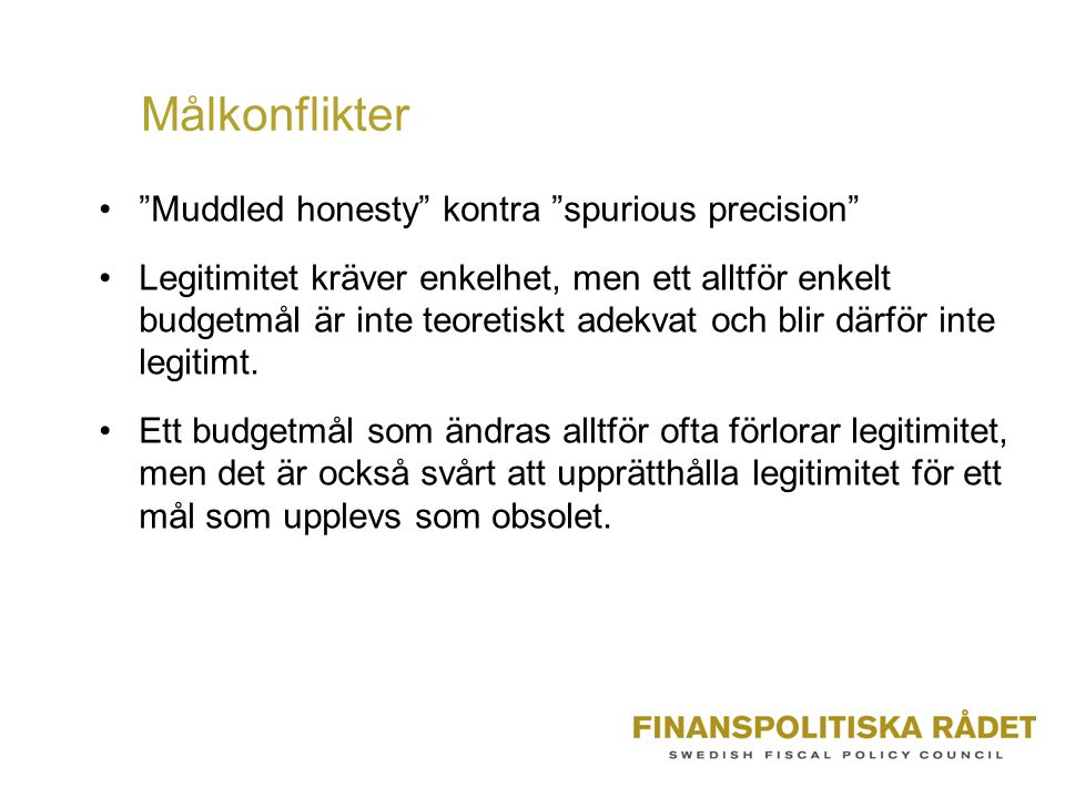 Målkonflikter Muddled honesty kontra spurious precision
