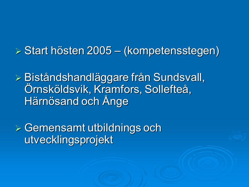 Start hösten 2005 – (kompetensstegen)