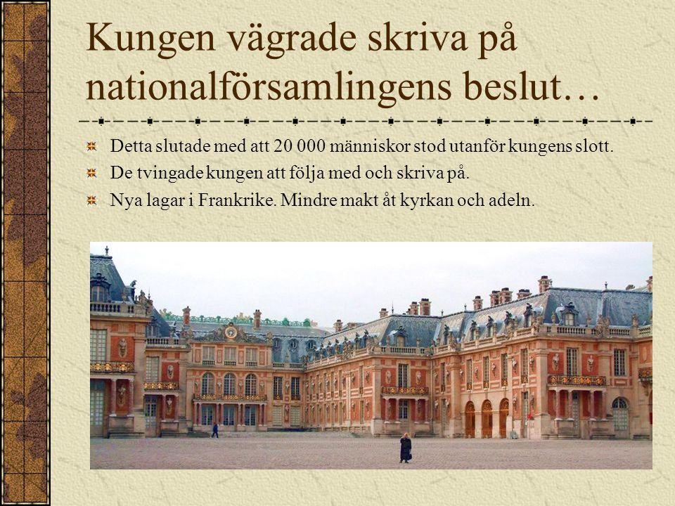 Kungen vägrade skriva på nationalförsamlingens beslut…