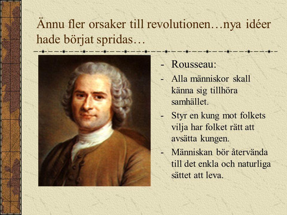 Ännu fler orsaker till revolutionen…nya idéer hade börjat spridas…
