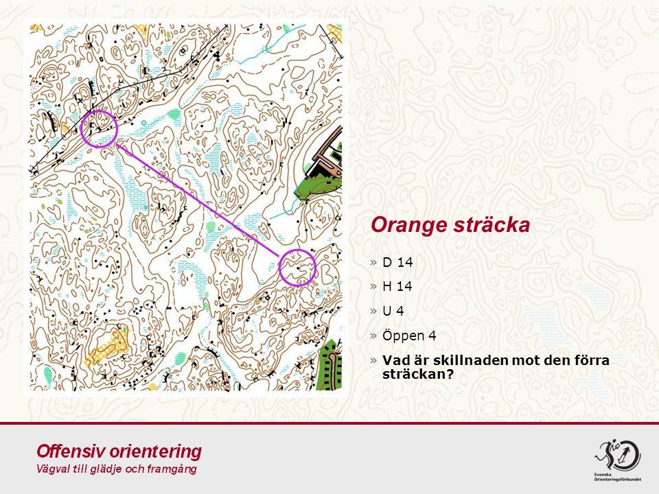 Orange sträcka D 14 H 14 U 4 Öppen 4