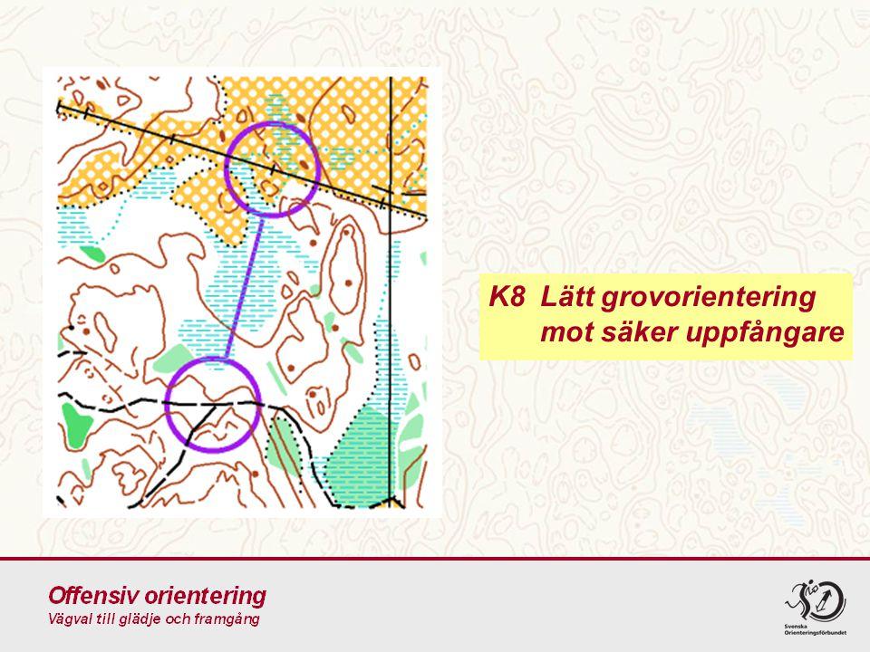 K8 Lätt grovorientering mot säker uppfångare